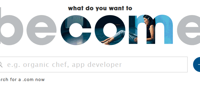 "New .COM campaign: ""With a .COM, you can beCOMe anything you want."""